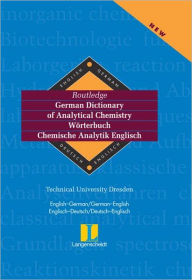 Langenscheidt Routledge German Dictionary of Analytical Chemistry: German-English English-German/Langenscheidt Routledge Worterbuch Chemische Analytik Englisch: Deutsch-Englisch Englisch-Deutsch - Burger