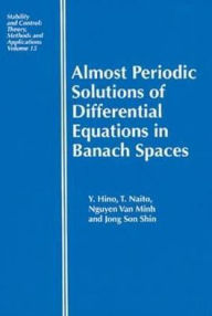 Almost Periodic Solutions of Differential Equations in Banach Spaces - Yoshiyuki Hino