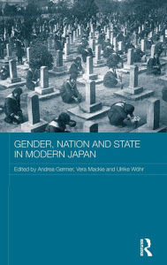 Gender, Nation and State in Modern Japan - Andrea Germer