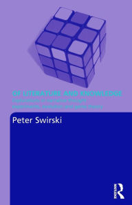 Of Literature and Knowledge: Explorations in Narrative Thought Experiments, Evolution and Game Theory - Peter Swirski