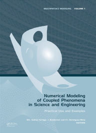 Numerical Modeling of Coupled Phenomena in Science and Engineering: Practical Use and Examples - Mario Cesar Suarez Arriaga