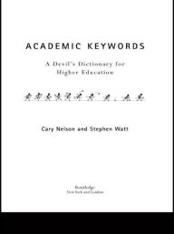 Academic Keywords: A Devil's Dictionary for Higher Education - Stephen Watt