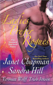 Ladies Prefer Rogues: Four Novellas of Time-Travel Passion - Janet Chapman