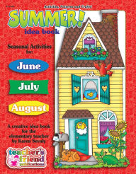 Summer Idea Book: A Creative Idea Book for the Elementary Teacher - Karen Sevaly
