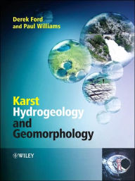 Karst Hydrogeology & Geomorphology - Derek Ford