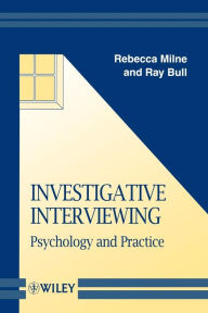 Investigative Interviewing: Psychology and Practice - Rebecca Milne