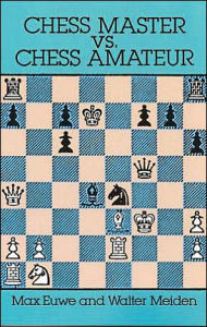 Chess Master vs. Chess Amateur - Max Euwe