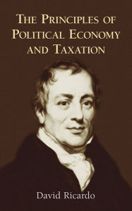 The Principles of Political Economy and Taxation - David Ricardo