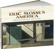 Eric Sloane's America: Paintings in Oil - Michael Wigley