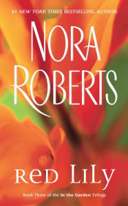Red Lily (In the Garden Trilogy Series #3) - Nora Roberts
