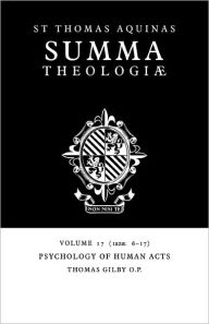Summa Theologiae, Volume 17: Psychology of Human Acts: 1a2ae. 6-17 - Thomas Aquinas