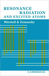 Resonance Radiation and Excited Atoms - Allan C. G. Mitchell