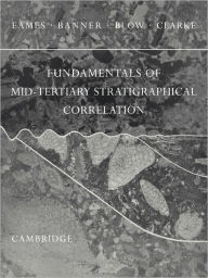 Fundamentals of Mid-Tertiary Stratigraphical Correlation - F. E. Eames