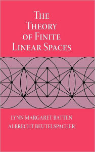 The Theory of Finite Linear Spaces: Combinatorics of Points and Lines - Lynn Margaret Batten