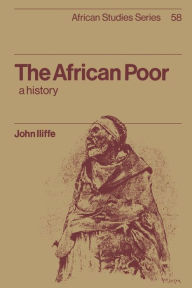 The African Poor: A History - John Iliffe