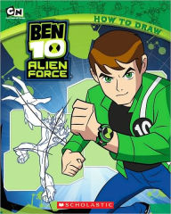 How To Draw (Ben 10 Alien Force Series) - Scholastic