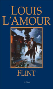 Flint - Louis L'Amour