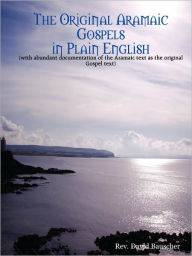 The Original Aramaic Gospels in Plain English - Rev David Bauscher
