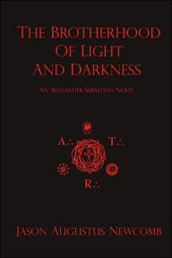 Brotherhood of Light and Darkness - Jason Augustus Newcomb