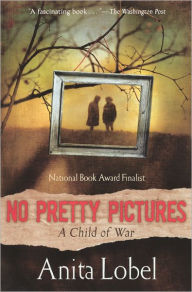 No Pretty Pictures (Turtleback School & Library Binding Edition) - Anita Lobel
