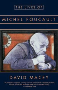 The Lives of Michel Foucault - David Macey