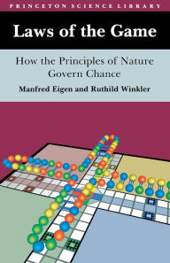 Laws of the Game: How the Principles of Nature Govern Chance - Manfred Eigen