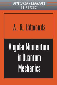 Angular Momentum in Quantum Mechanics - A. R. Edmonds