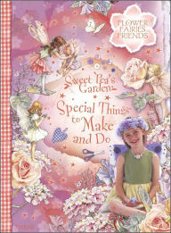 Sweet Pea's Garden: Special Things to Make and Do - Cicely Mary Barker