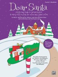 Dear Santa -- Letters and Songs to the North Pole: A Merry Mini-Musical for Unison Voices (SoundTrax) - Sally K. Albrecht