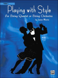 Playing with Style for String Quartet or String Orchestra: 2nd Violin Part - Joanne Martin