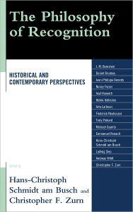The Philosophy of Recognition: Historical and Contemporary Perspectives - Hans-Christoph Schmidt am Busch