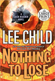 Nothing to Lose (Jack Reacher Series #12) - Lee Child