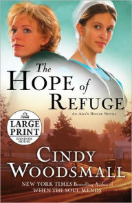 The Hope of Refuge (Ada's House Series #1) - Cindy Woodsmall
