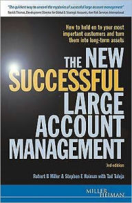 The New Successful Large Account Management: Maintaining and Growing Your Most Important Assets - Your Customers - Robert B. Miller
