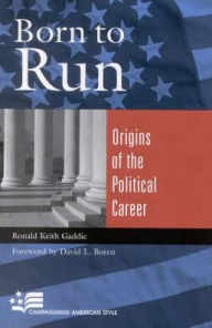 Born to Run; Origins of the Political Career - Ronald Keith Gaddie