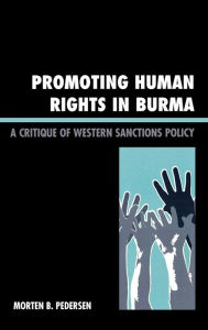 Promoting Human Rights In Burma - Morten B. Pedersen