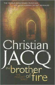 The Brother of Fire - Christian Jacq