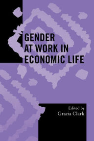 Gender At Work In Economic Life - Gracia Clark