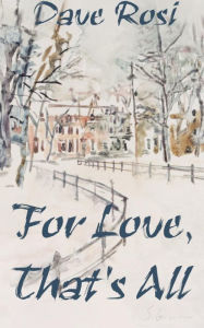 For Love, That's All - Dave Rosi
