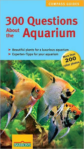 300 Questions about the Aquarium: Compass Guides - Petra Kolle
