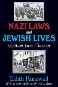 Nazi Laws and Jewish Lives: Letters from Vienna - Edith Kurzweil