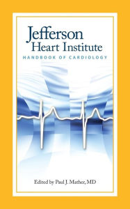 Jefferson Heart Institute Handbook Of Cardiology - Paul J. Mather (Editor)