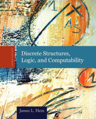Discrete Structures, Logic, And Computability - James L. Hein