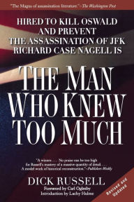 The Man Who Knew Too Much: Hired to Kill Oswald and Prevent the Assassination of JFK - Dick Russell