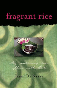 Fragrant Rice: My Continuing Love Affair with Bali - Janet De Neefe