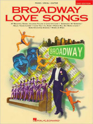 Broadway Love Songs - Piano/Vocal/Guitar - Hal Leonard Corp.