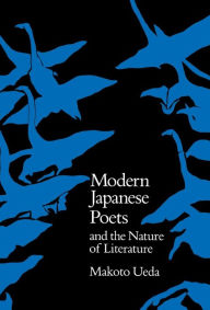 Modern Japanese Poets and the Nature of Literature - Makoto Ueda