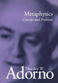 Metaphysics: Concept and Problems - Theodor Adorno