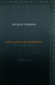 Who's Afraid of Philosophy?: Right to Philosophy 1( Meridian, Crossing Aesthetics) - Jacques Derrida