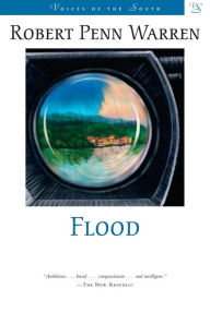 Flood (Voices of the South Series) - Robert Penn Warren